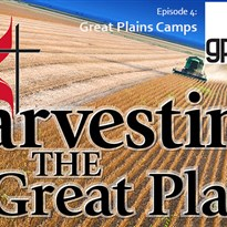 Harvesting the Great Plains: Episode 4 - Camping Ministry